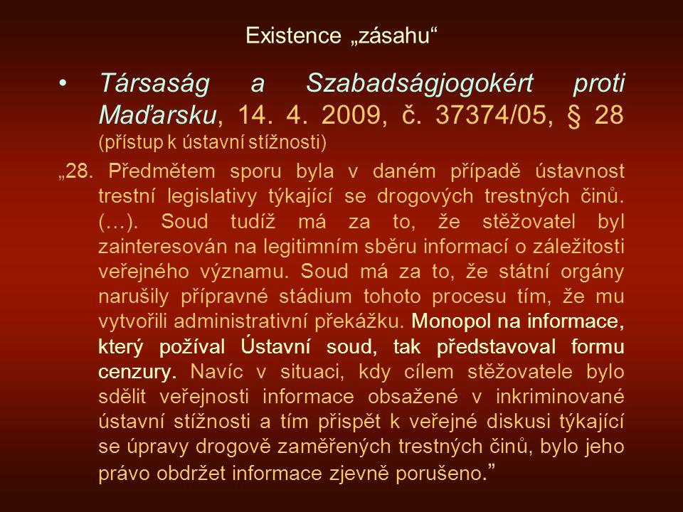 """Existence """"zásahu Társaság a Szabadságjogokért proti Maďarsku, 14. 4. 2009, č. 37374/05, § 28 (přístup k ústavní stížnosti)"""