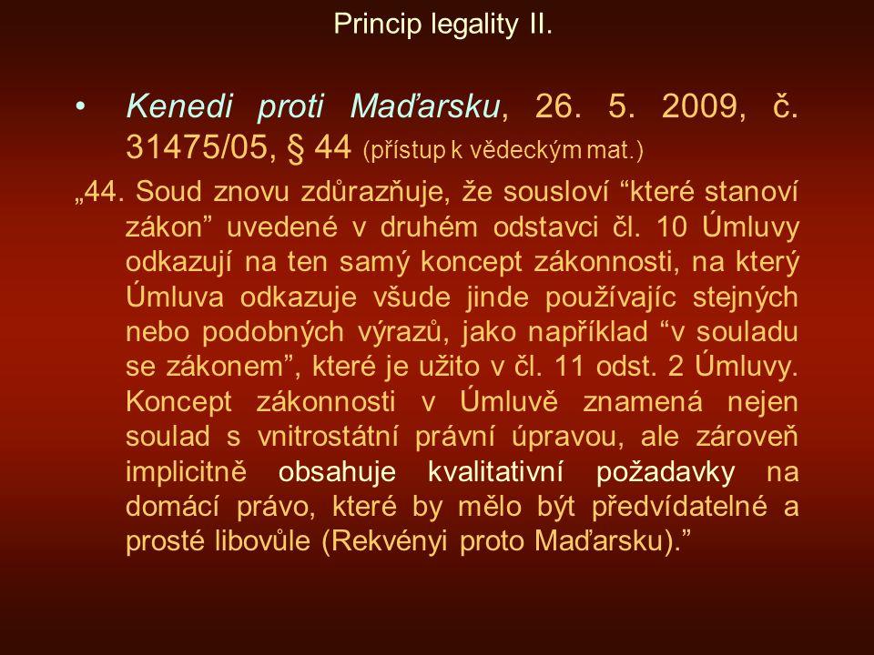 Princip legality II. Kenedi proti Maďarsku, 26. 5. 2009, č. 31475/05, § 44 (přístup k vědeckým mat.)