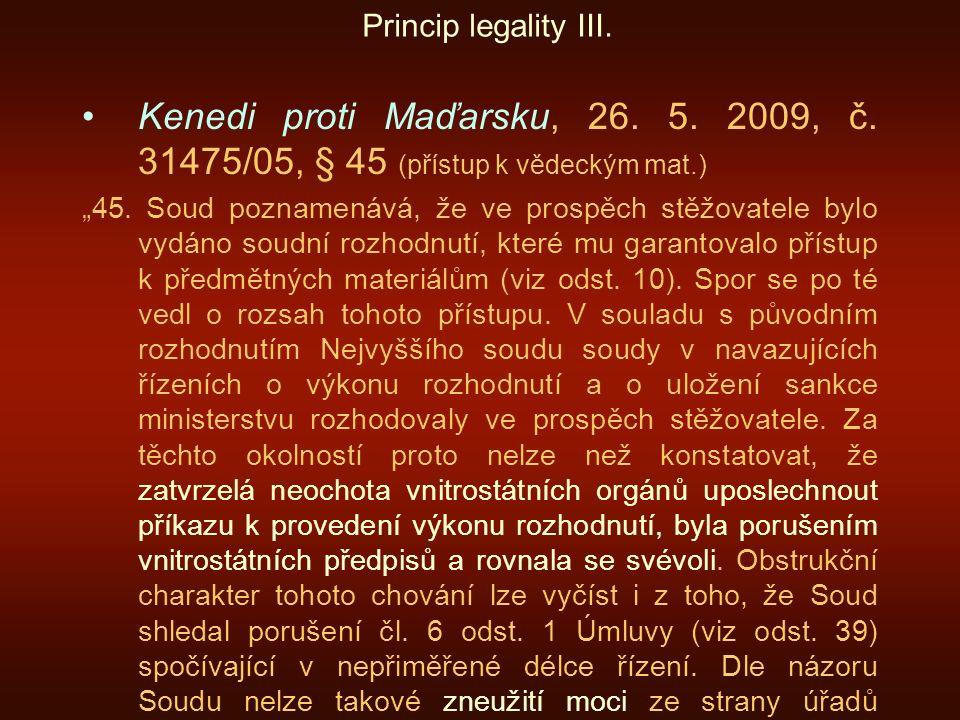 Princip legality III. Kenedi proti Maďarsku, 26. 5. 2009, č. 31475/05, § 45 (přístup k vědeckým mat.)