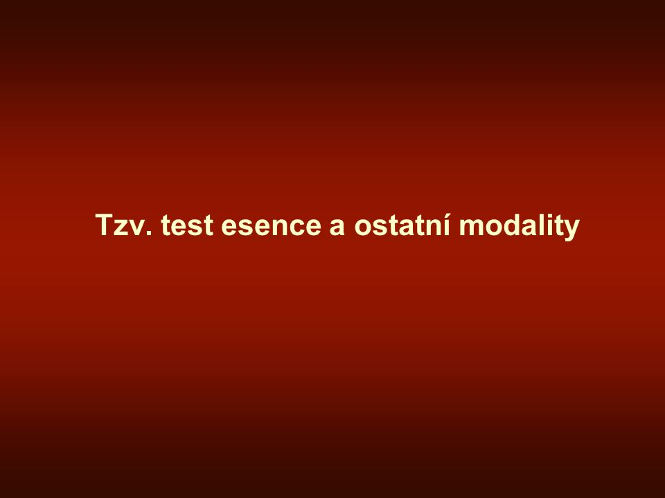 Tzv. test esence a ostatní modality