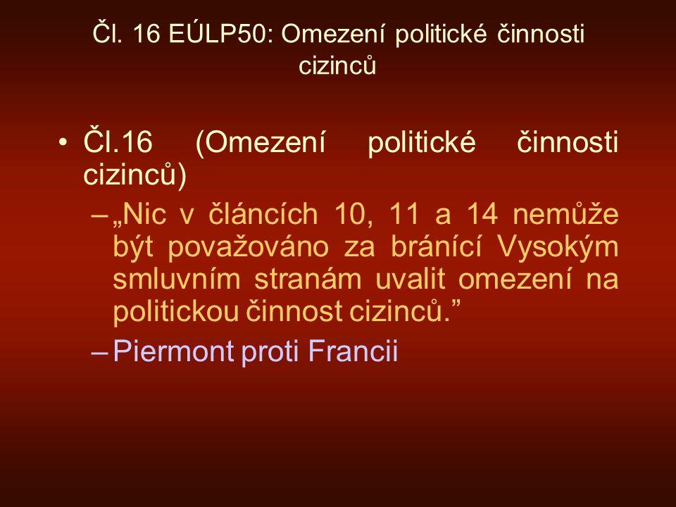Čl. 16 EÚLP50: Omezení politické činnosti cizinců