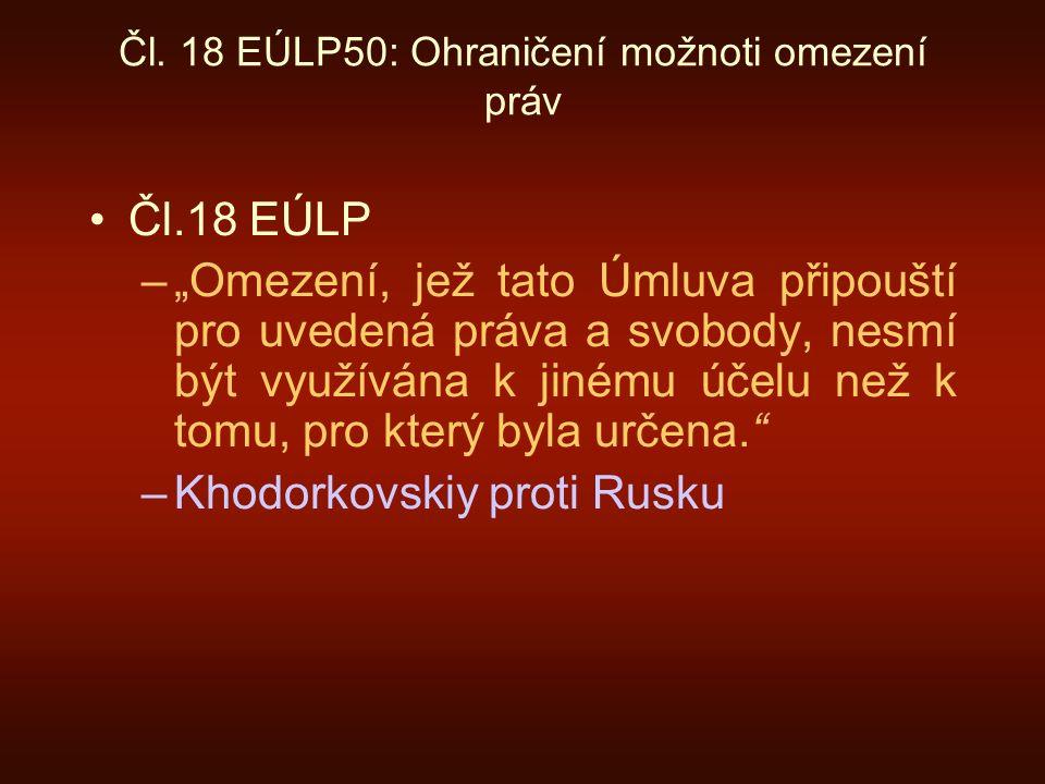 Čl. 18 EÚLP50: Ohraničení možnoti omezení práv
