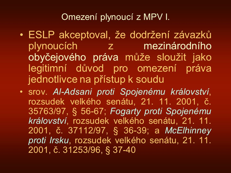 Omezení plynoucí z MPV I.