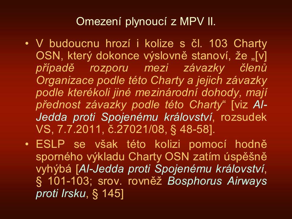 Omezení plynoucí z MPV II.