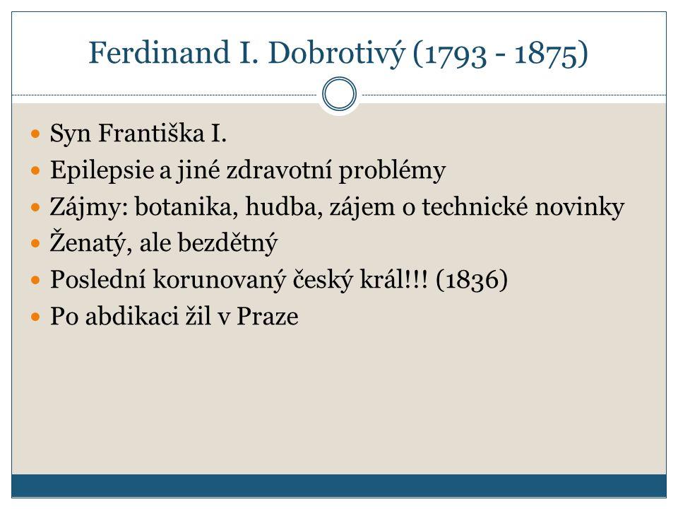 Ferdinand I. Dobrotivý (1793 - 1875)