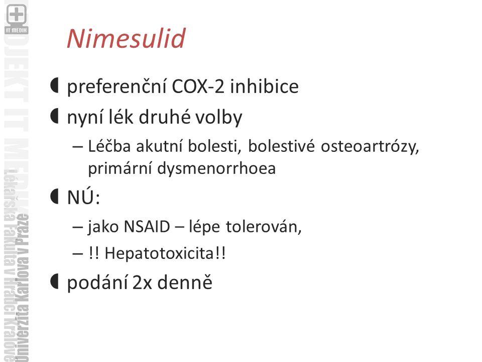 Nimesulid preferenční COX-2 inhibice nyní lék druhé volby NÚ: