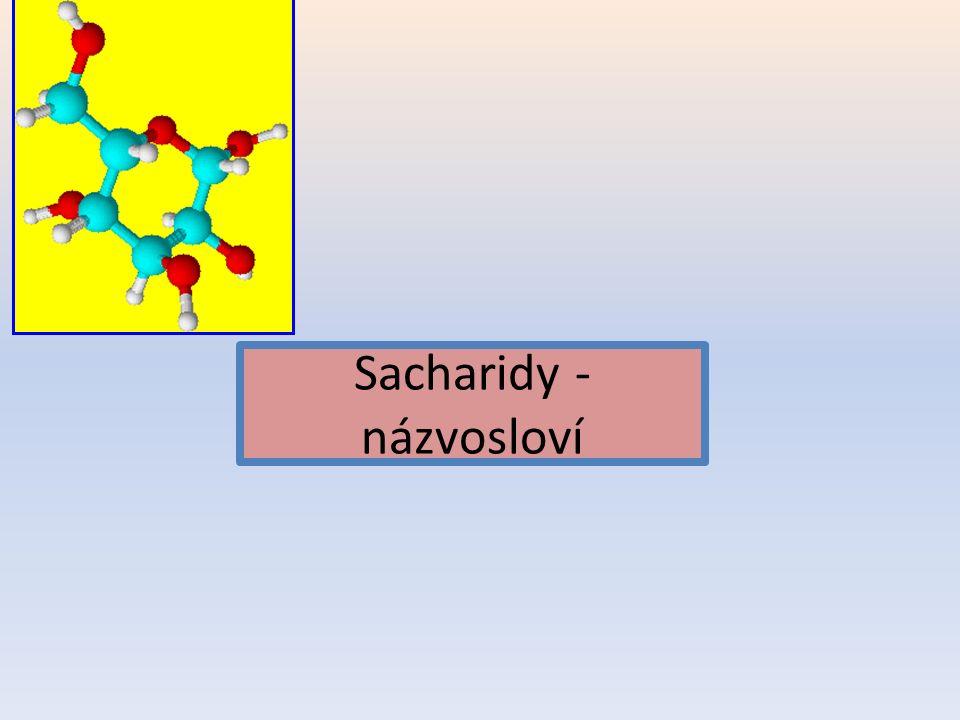 Sacharidy - názvosloví