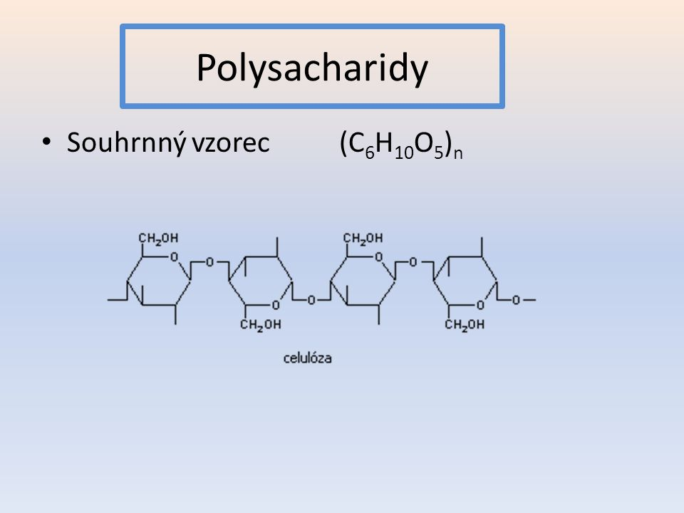 Polysacharidy Souhrnný vzorec (C6H10O5)n