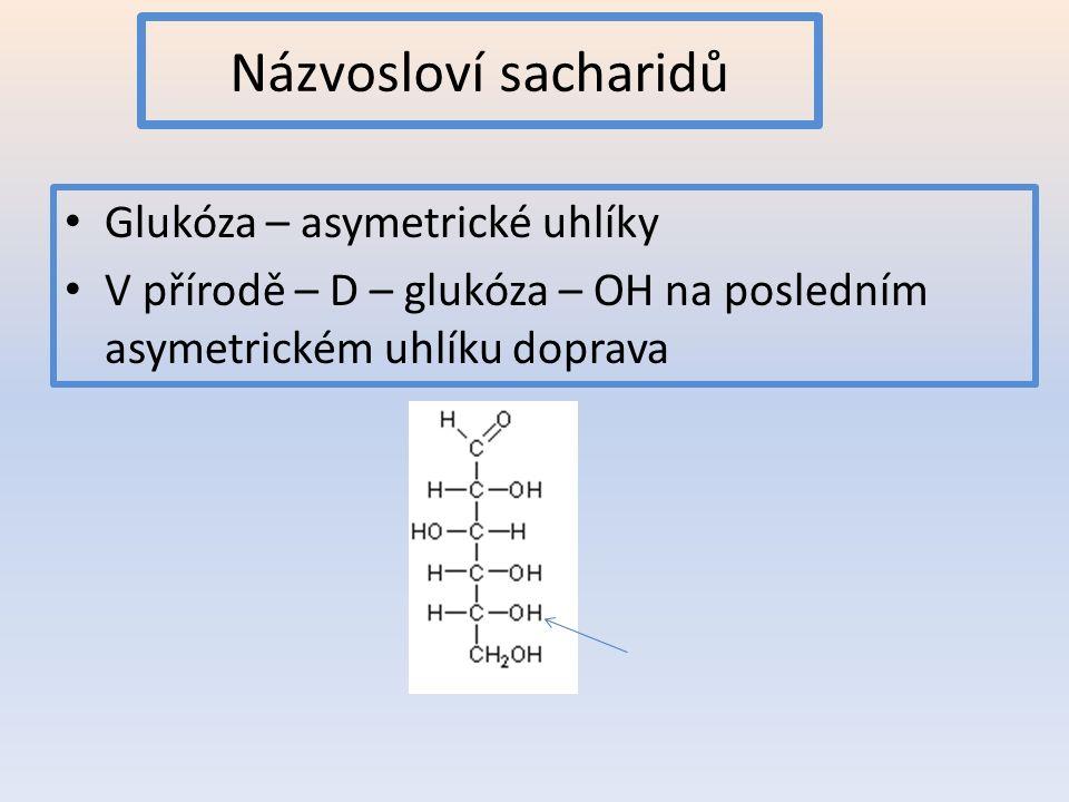 Názvosloví sacharidů Glukóza – asymetrické uhlíky