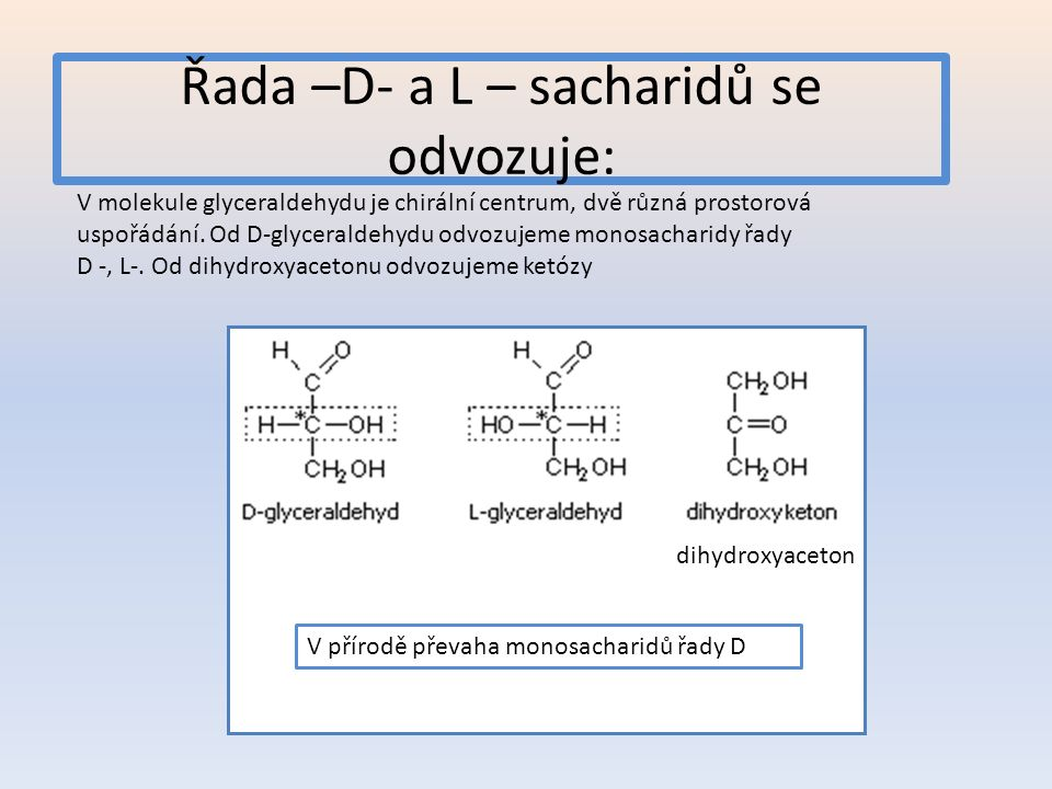 Řada –D- a L – sacharidů se odvozuje: