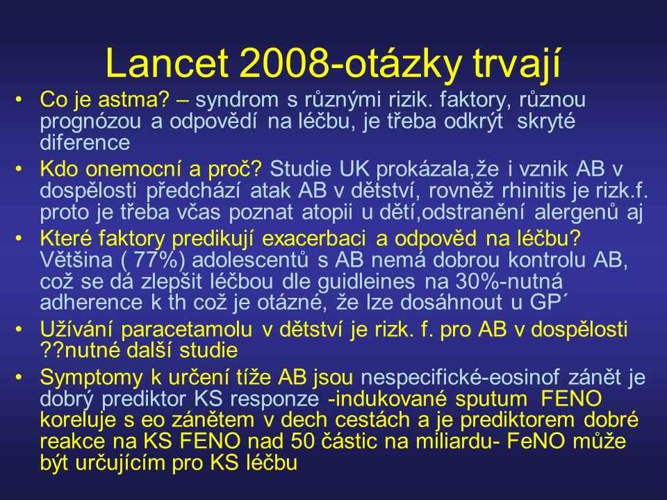 Lancet 2008-otázky trvají Co je astma – syndrom s různými rizik. faktory, různou prognózou a odpovědí na léčbu, je třeba odkrýt skryté diference.