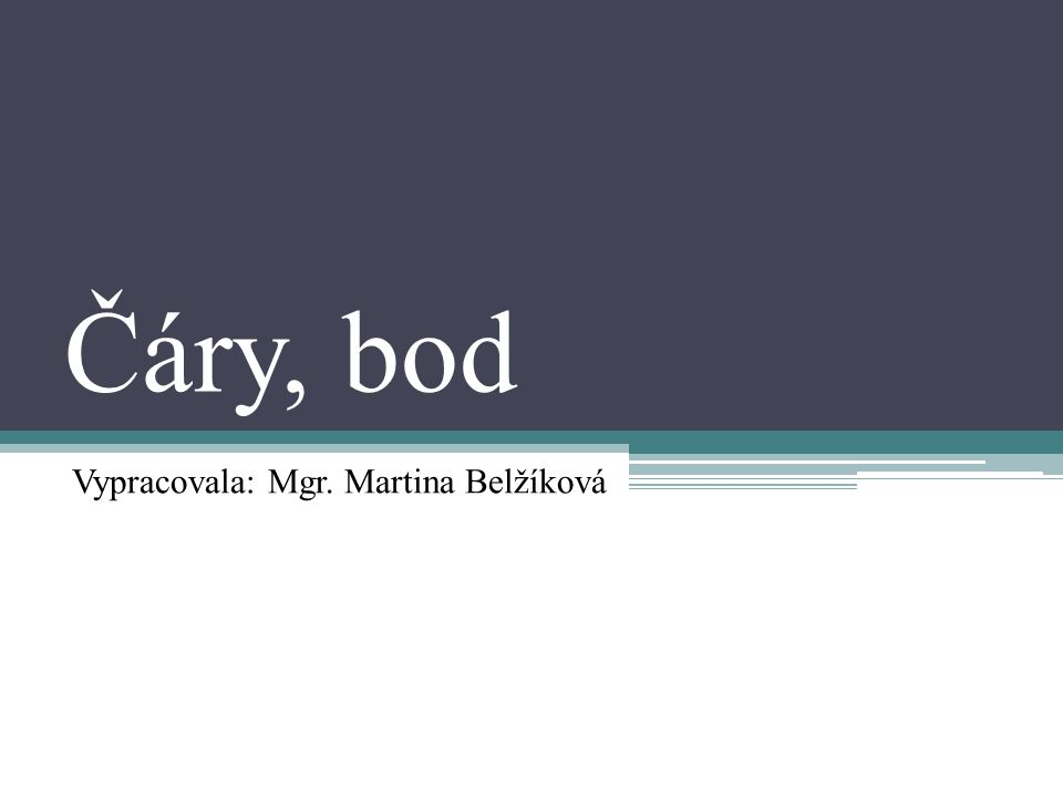 Vypracovala: Mgr. Martina Belžíková