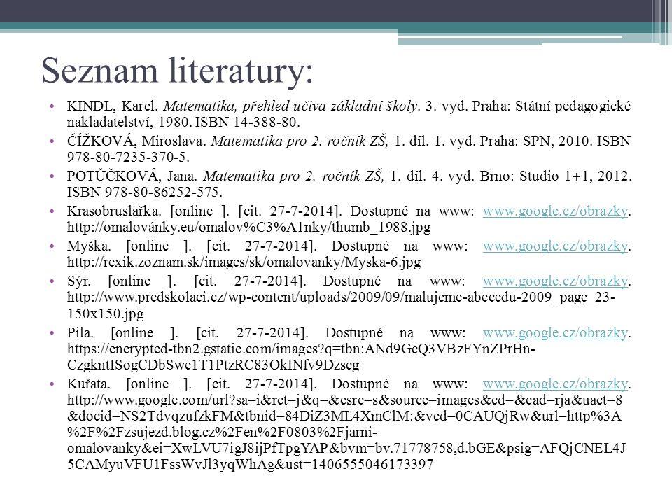 Seznam literatury: KINDL, Karel. Matematika, přehled učiva základní školy. 3. vyd. Praha: Státní pedagogické nakladatelství, 1980. ISBN 14-388-80.