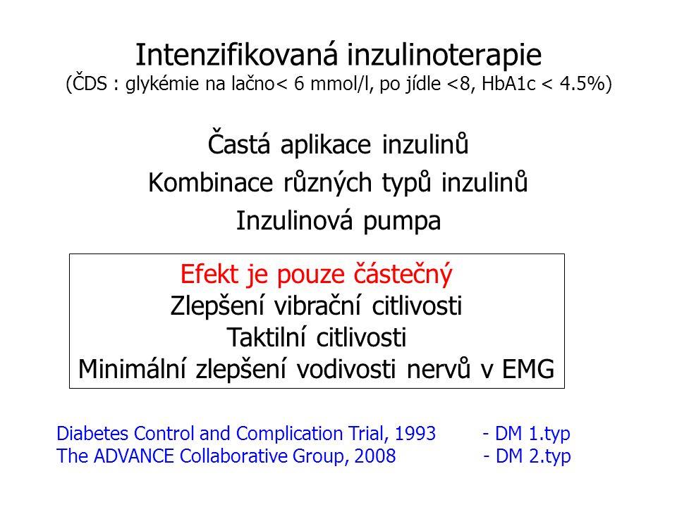 Intenzifikovaná inzulinoterapie (ČDS : glykémie na lačno< 6 mmol/l, po jídle <8, HbA1c < 4.5%) Častá aplikace inzulinů.