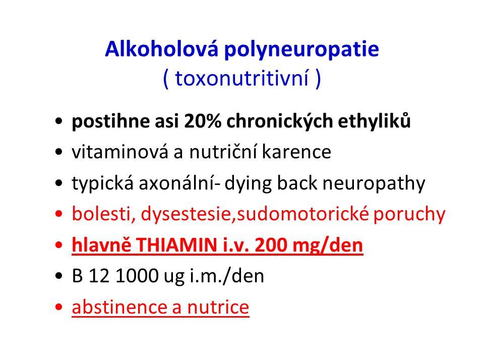 Alkoholová polyneuropatie ( toxonutritivní )