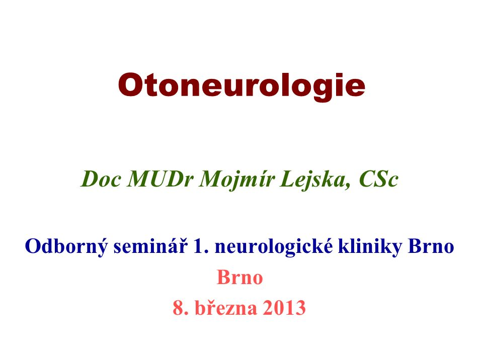 Otoneurologie Doc MUDr Mojmír Lejska, CSc