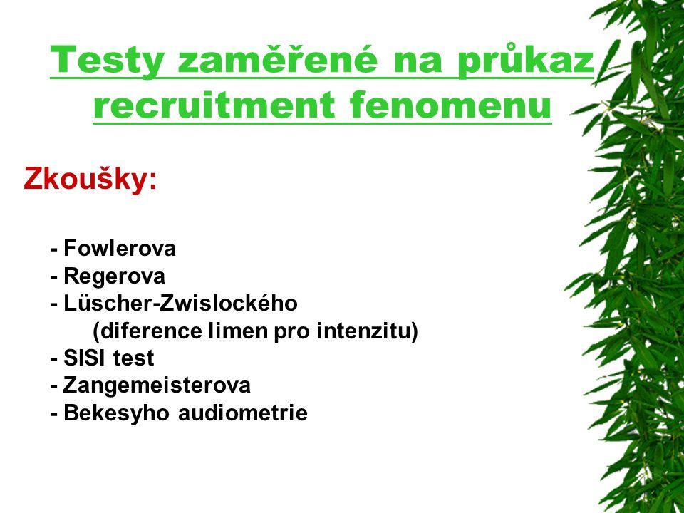 Testy zaměřené na průkaz recruitment fenomenu