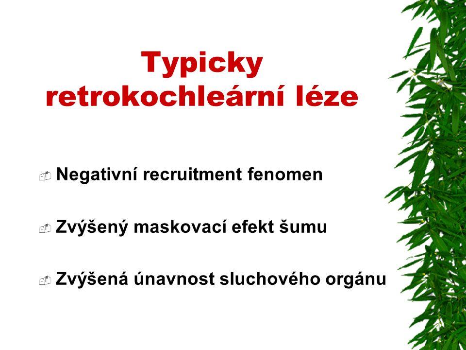 Typicky retrokochleární léze