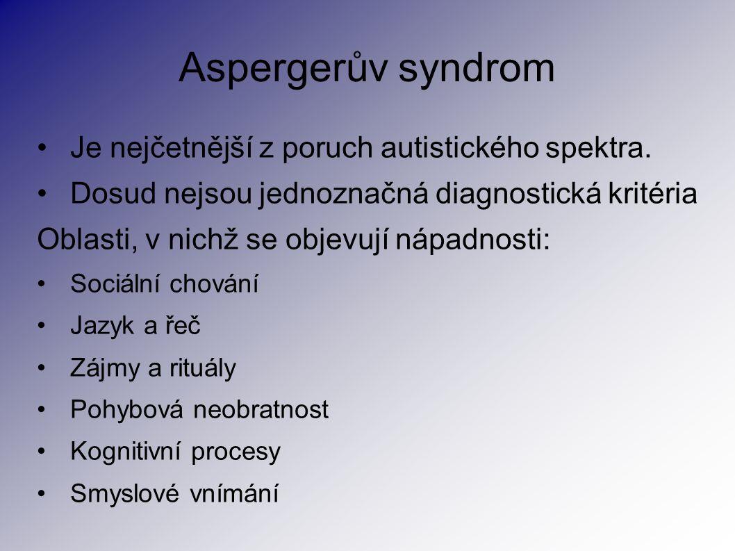 Aspergerův syndrom Je nejčetnější z poruch autistického spektra.