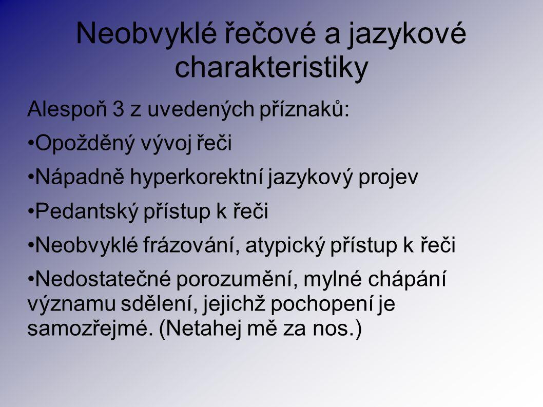 Neobvyklé řečové a jazykové charakteristiky