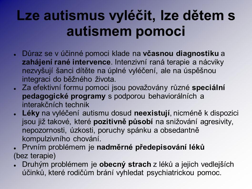 Lze autismus vyléčit, lze dětem s autismem pomoci