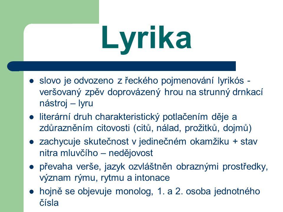 Lyrika slovo je odvozeno z řeckého pojmenování lyrikós - veršovaný zpěv doprovázený hrou na strunný drnkací nástroj – lyru.