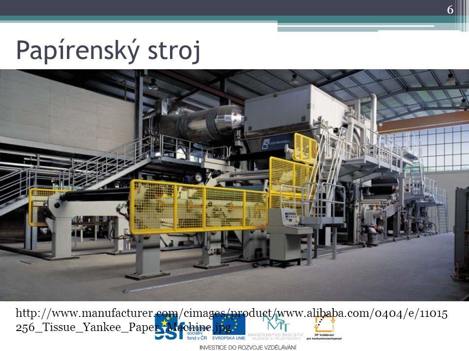 Papírenský stroj http://www.manufacturer.com/cimages/product/www.alibaba.com/0404/e/11015256_Tissue_Yankee_Paper_Machine.jpg.
