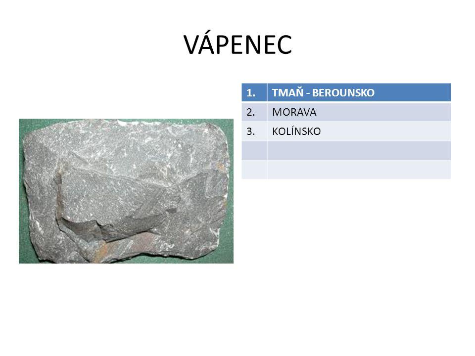 VÁPENEC 1. TMAŇ - BEROUNSKO 2. MORAVA 3. KOLÍNSKO