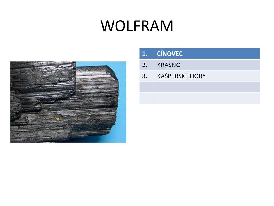 WOLFRAM 1. CÍNOVEC 2. KRÁSNO 3. KAŠPERSKÉ HORY