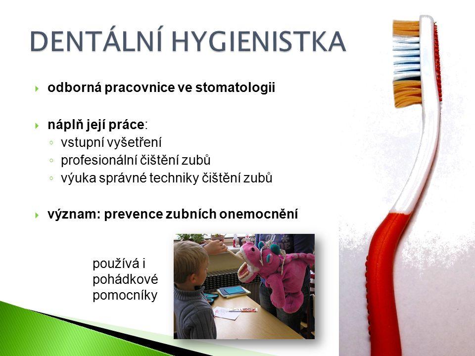 DENTÁLNÍ HYGIENISTKA odborná pracovnice ve stomatologii