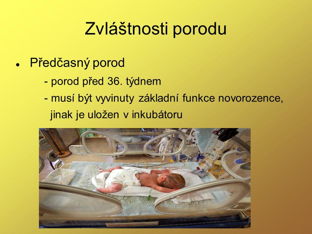 Zvláštnosti porodu Předčasný porod - porod před 36. týdnem