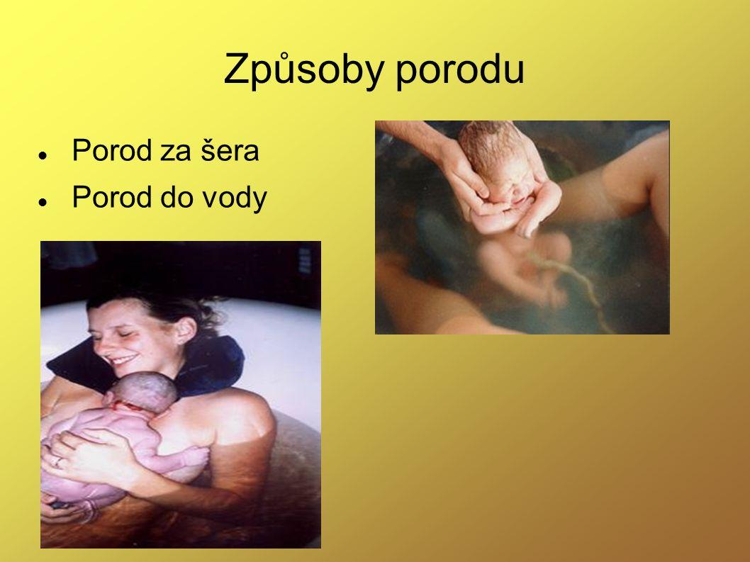 Způsoby porodu Porod za šera Porod do vody