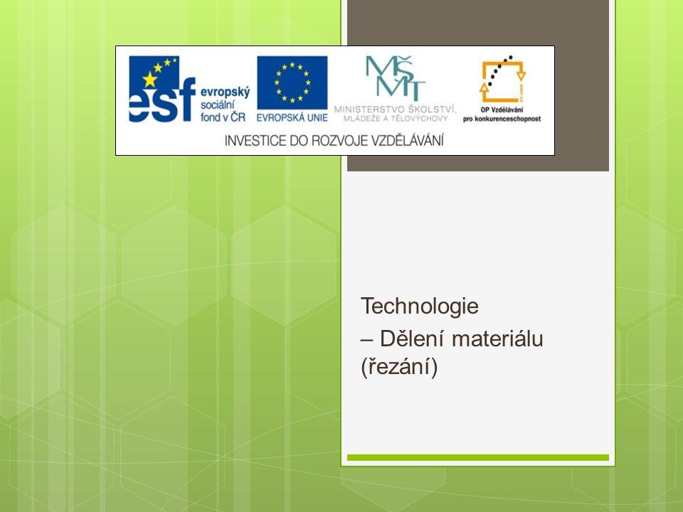 Technologie – Dělení materiálu (řezání)