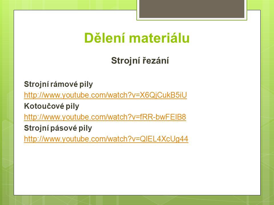 Dělení materiálu Strojní řezání Strojní rámové pily