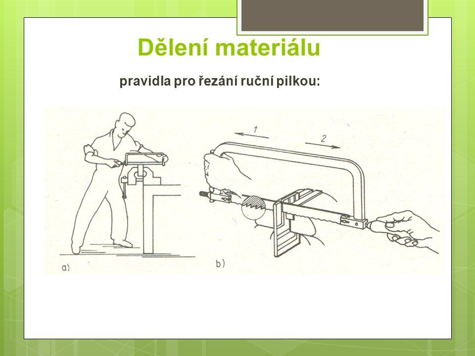 pravidla pro řezání ruční pilkou: