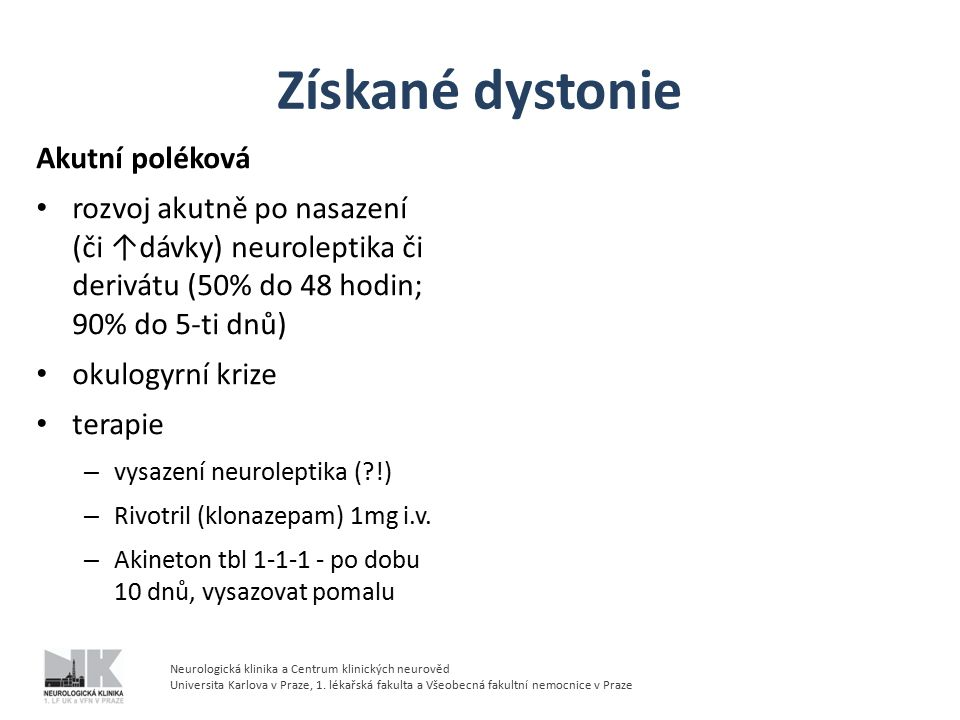 Získané dystonie Akutní poléková
