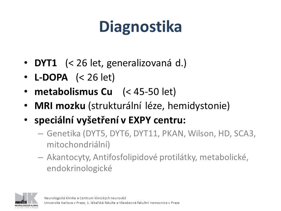 Diagnostika DYT1 (< 26 let, generalizovaná d.) L-DOPA (< 26 let)