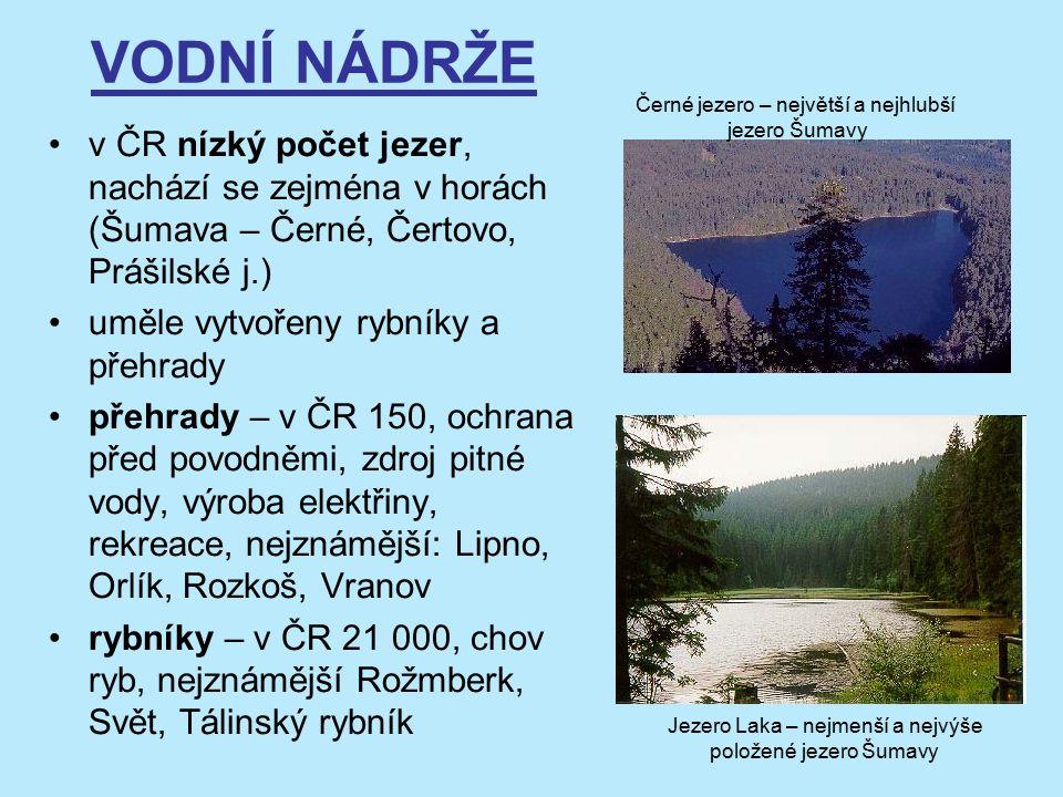 VODNÍ NÁDRŽE Černé jezero – největší a nejhlubší. jezero Šumavy.