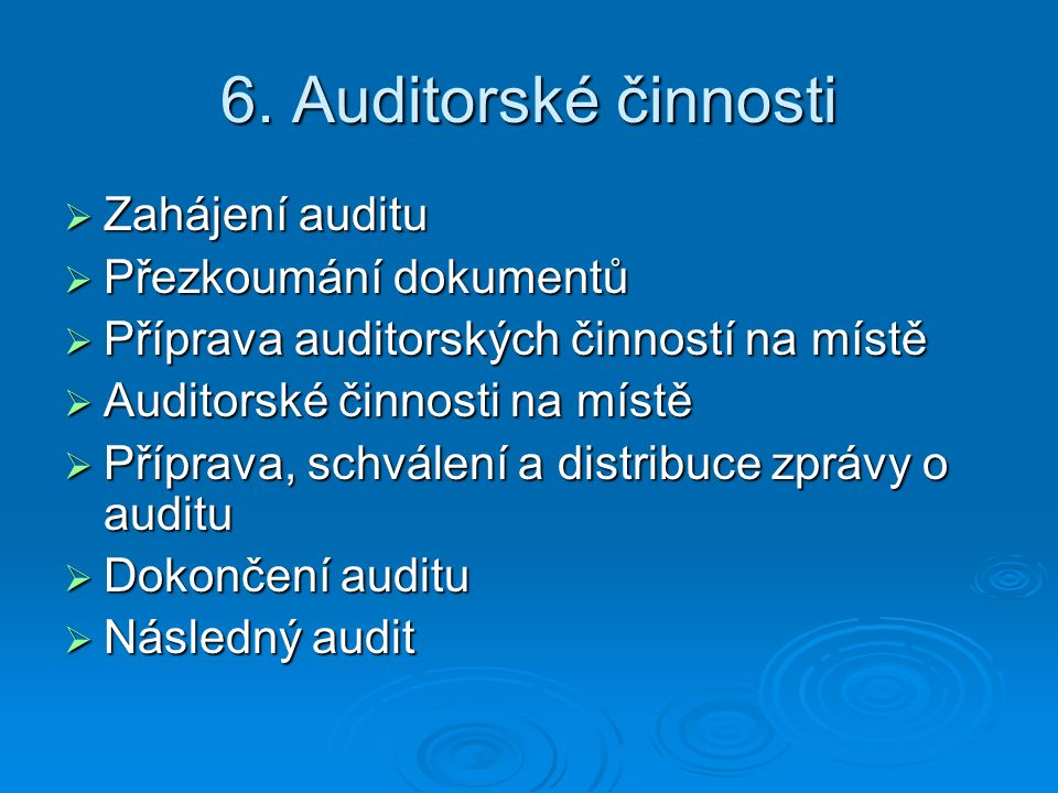 6. Auditorské činnosti Zahájení auditu Přezkoumání dokumentů