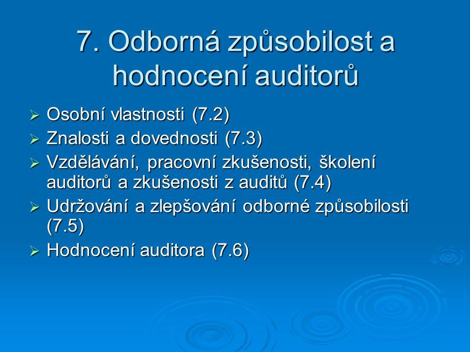 7. Odborná způsobilost a hodnocení auditorů