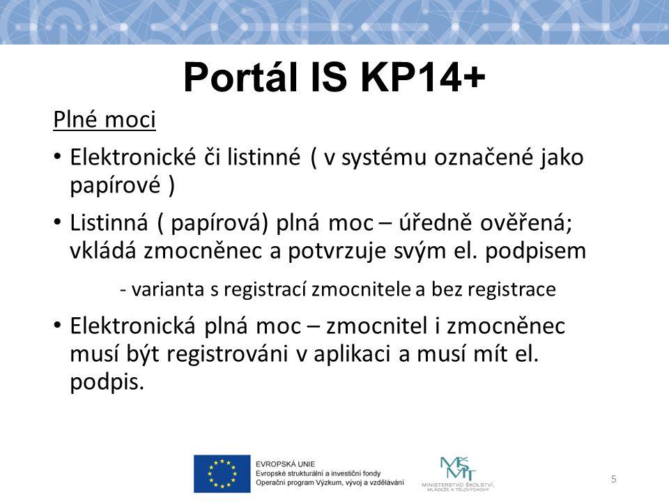 Portál IS KP14+ Plné moci. Elektronické či listinné ( v systému označené jako papírové )