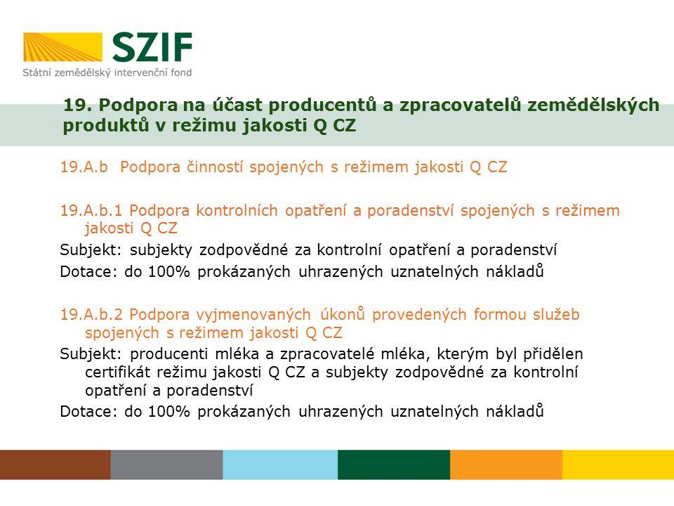 19. Podpora na účast producentů a zpracovatelů zemědělských produktů v režimu jakosti Q CZ