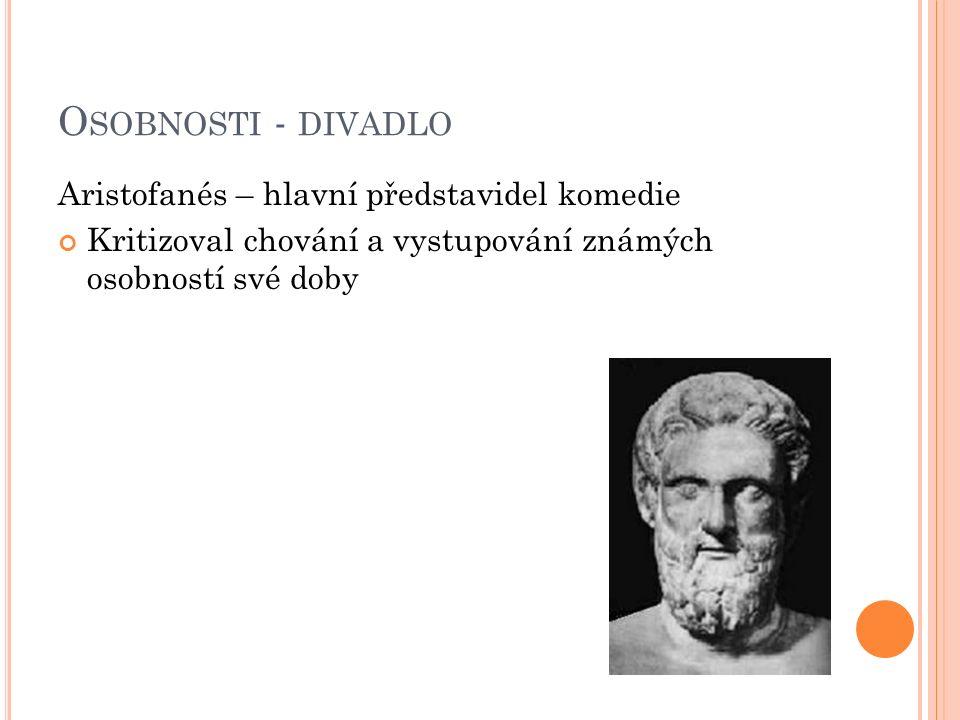 Osobnosti - divadlo Aristofanés – hlavní představidel komedie
