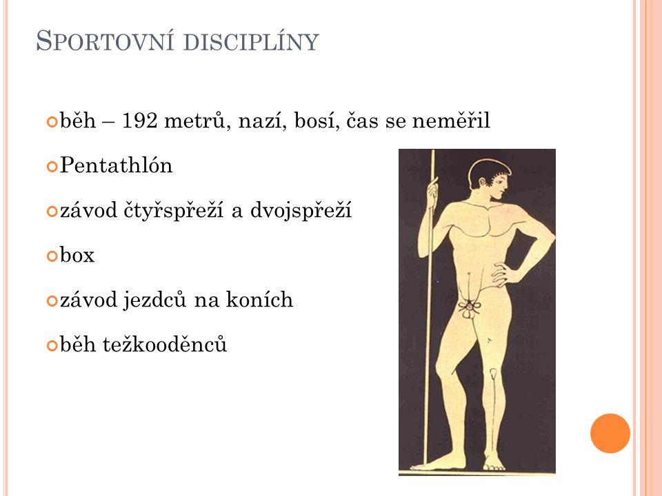 Sportovní disciplíny běh – 192 metrů, nazí, bosí, čas se neměřil