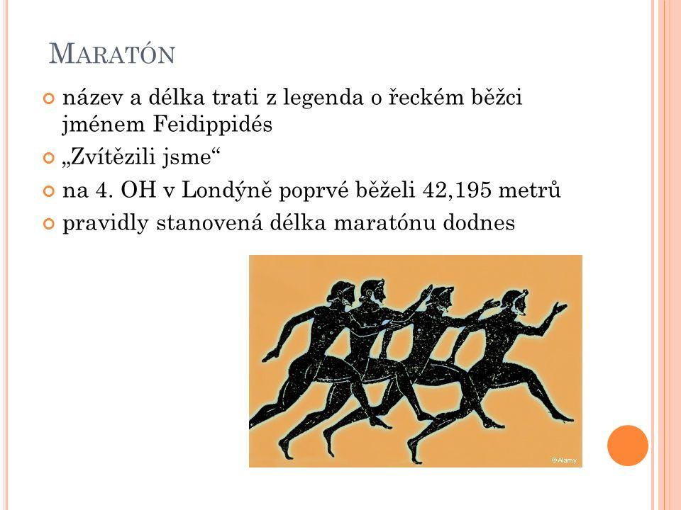 """Maratón název a délka trati z legenda o řeckém běžci jménem Feidippidés. """"Zvítězili jsme na 4. OH v Londýně poprvé běželi 42,195 metrů."""