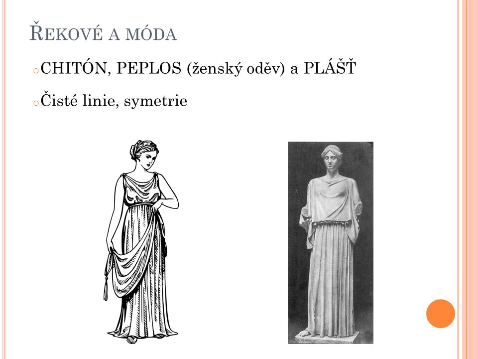 Řekové a móda CHITÓN, PEPLOS (ženský oděv) a PLÁŠŤ
