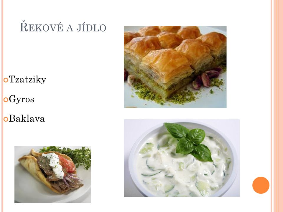 Řekové a jídlo Tzatziky Gyros Baklava