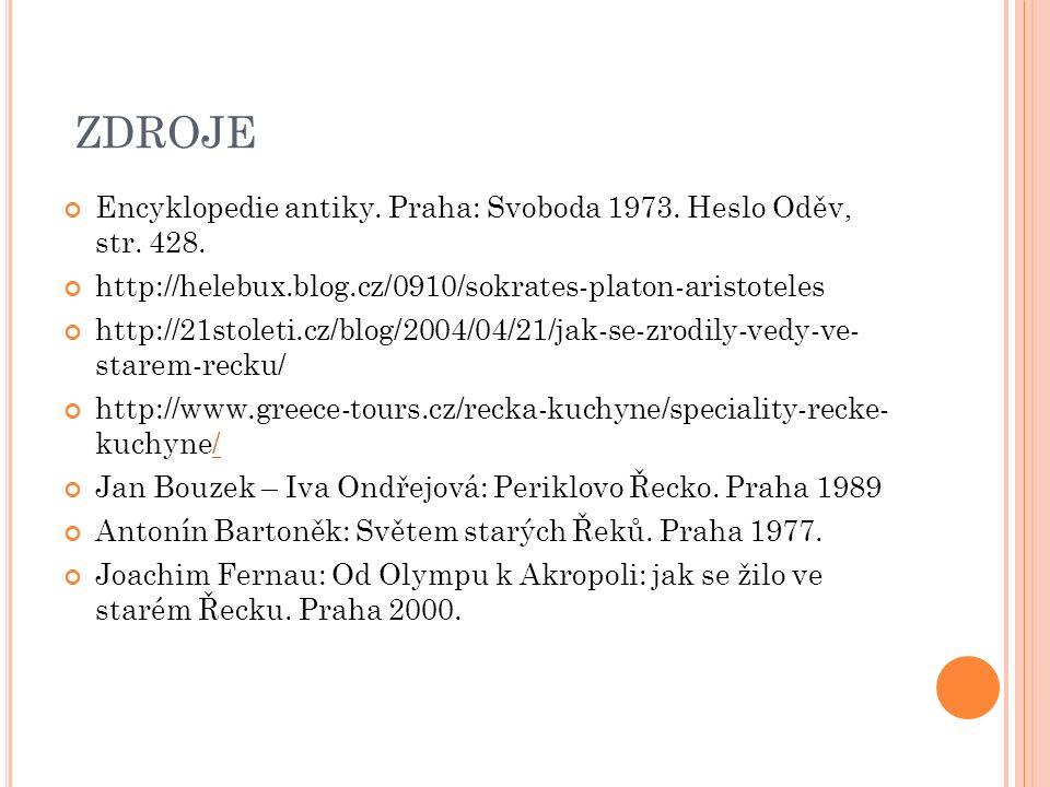 ZDROJE Encyklopedie antiky. Praha: Svoboda 1973. Heslo Oděv, str. 428.