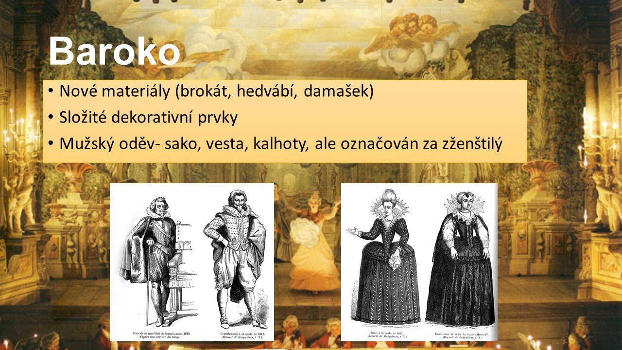 Baroko Nové materiály (brokát, hedvábí, damašek)