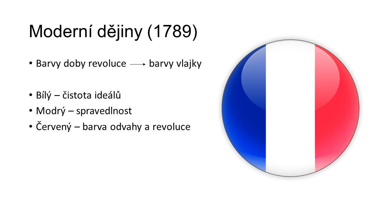 Moderní dějiny (1789) Barvy doby revoluce barvy vlajky